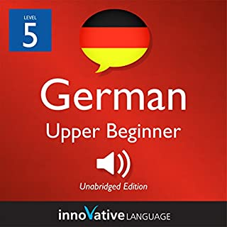 Learn German - Level 5: Upper Beginner German     Volume 1: Lessons 1-25              By:                                                                                                                                 Innovative Language Learning LLC                               Narrated by:                                                                                                                                 GermanPod101.com                      Length: 5 hrs and 3 mins     Not rated yet     Overall 0.0