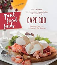 Great Food Finds Cape Cod: Delicious Food from the Region`s Top Eateries