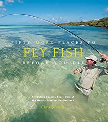 Fifty More Places To Fish Before You Die