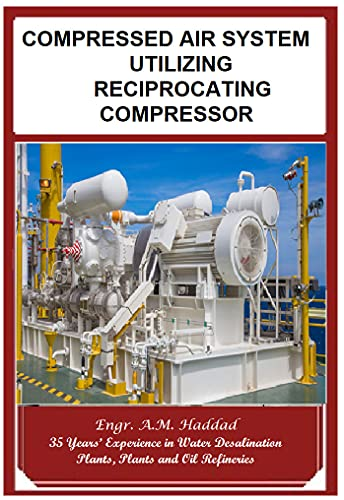COMPRESSED AIR SYSTEM UTILIZING RECIPROCATING COMPRESSOR (English Edition)