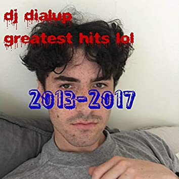 DJ Dialup Greatest Hits Lol