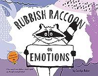 Rubbish Raccoon: On Emotions