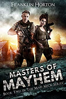 Masters of Mayhem: Book Two in The Mad Mick Series by [Franklin Horton]