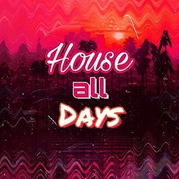 House All Days