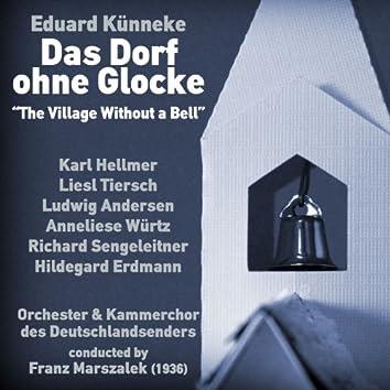 Eduard Künneke: Das Dorf ohne Glocke [The Village Without a Bell] (1936)