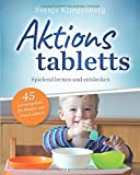 Aktionstabletts: Spielend lernen und entdecken - 45 Lernangebote für Kinder von 2-6 Jahren