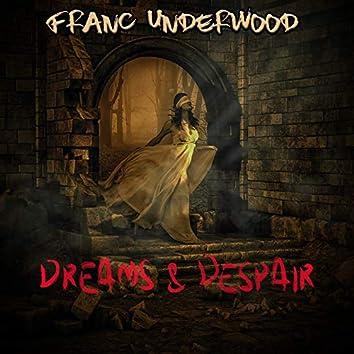 Dreams & Despair