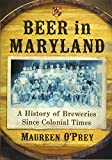 Beer in Maryland: A History of Breweries Since Colonial Times