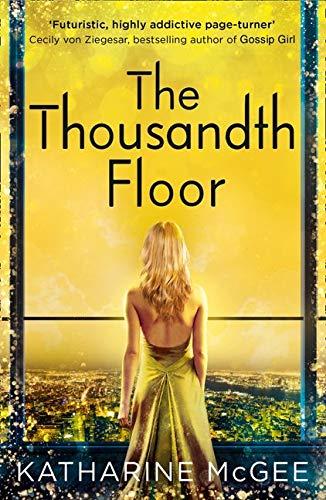 The Thousandth Floor: Katharine McGee: Book 1