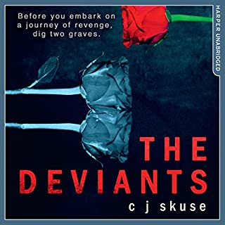 The Deviants                   By:                                                                                                                                 C. J. Skuse                               Narrated by:                                                                                                                                 Aysha Kala,                                                                                        Josie Dunn                      Length: 9 hrs and 11 mins     22 ratings     Overall 4.2