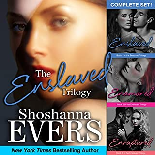 The Enslaved Trilogy Complete Set                   By:                                                                                                                                 Shoshanna Evers                               Narrated by:                                                                                                                                 Christine Padovan                      Length: 15 hrs and 27 mins     56 ratings     Overall 3.3