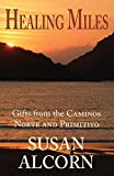 Healing Miles: Gifts from the Caminos Norte and Primitivo [Idioma Inglés]