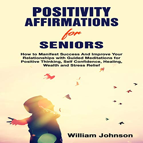 Positivity Affirmations for Seniors Audiobook By William Johnson cover art