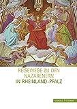 Reisewege zu den Nazarenern in Rheinland-Pfalz - Norbert Suhr