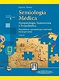 Semiología Médica: Fisiopatología, Semiotecnia y Propedéutica. enseñanza - aprendizaje centrada En La Persona (Incluye versión digital)
