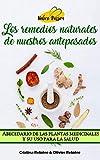 Los remedios naturales de nuestros antepasados: Abecedario de las plantas medicinales y su uso para la salud (Nature Passion nº 15)