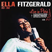 Live in Paris 1957-62 by Ella Fitzgerald