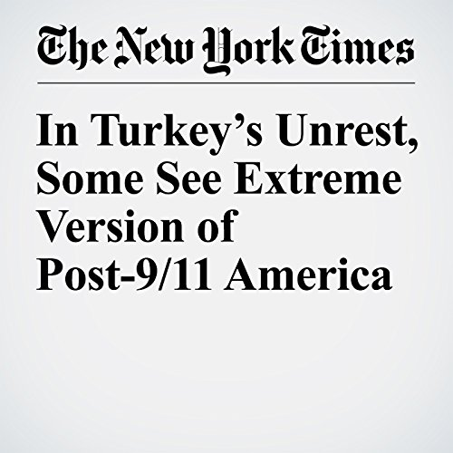 In Turkey's Unrest, Some See Extreme Version of Post-9/11 America copertina
