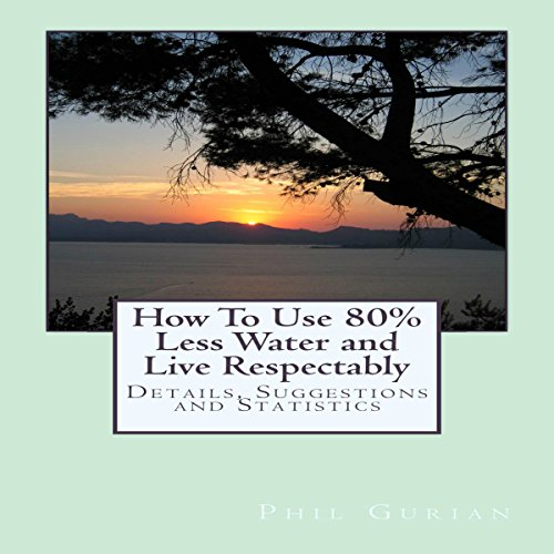 How to Use 80% Less Water and Live Respectably audiobook cover art