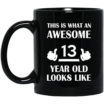 13th Birthday Mug, Gift For Girl, Boy, This Is What An Awesome 13 Year Old Looks Like Best Sarcastic Mug For Grandson, Boyfriend - On April Fool's day, Black 11oz ceramic cup