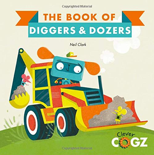 The Book of Diggers and Dozers (Clever Cogz)