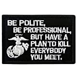 Be Polite Tactical Patch Embroidered Military Morale Applique Fastener Hook & Loop Emblem, White & Black