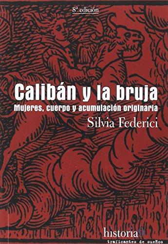 Caliban y la Bruja, Mujeres, Cuerpo y acumulación Originaria, Traf.De Sueños (Historia (traf.De Sueños))