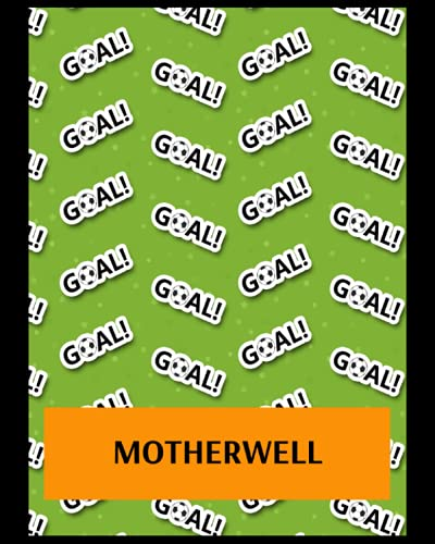 Motherwell: Bucket List Journal, Motherwell FC Personal Journal, Motherwell Football Club, Motherwell FC Diary, Motherwell FC Planner, Motherwell FC