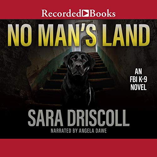 No Man's Land: An F.B.I. K-9 Novel, Book 4