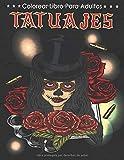Tatuajes - Colorear Libro Para Adultos: Diseños para aliviar el estrés para la relajación de adultos, Impresionantes diseños de tatuajes para aliviar ... de azúcar, sirenas, corazones, rosas y más!