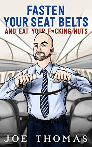 Fasten Your Seat Belts And Eat Your Fucking Nuts