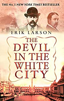 The Devil In The White City by [Erik Larson]