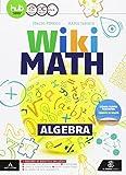 Wiki math. Algebra-Geometria. Per la Scuola media. Con e-book. Con espansione online (Vol. 3)