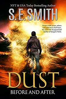 Dust: Before and After: Young Adult Literature Fiction (The Dust Series Book 1) by [S.E. Smith]