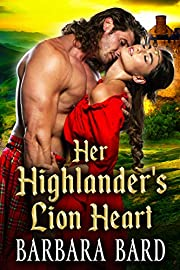 Her Highlander's Lion Heart: A Historical Scottish Highlander Romance Novel