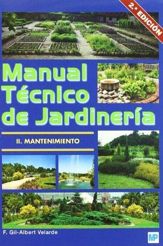 Manual técnico de jardinería II. Mantenimiento: II. Mantenimienmto
