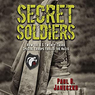 Secret Soldiers     How the U.S. Twenty-Third Special Troops Fooled the Nazis              By:                                                                                                                                 Paul B. Janeczko                               Narrated by:                                                                                                                                 Ron Butler                      Length: 6 hrs and 43 mins     Not rated yet     Overall 0.0