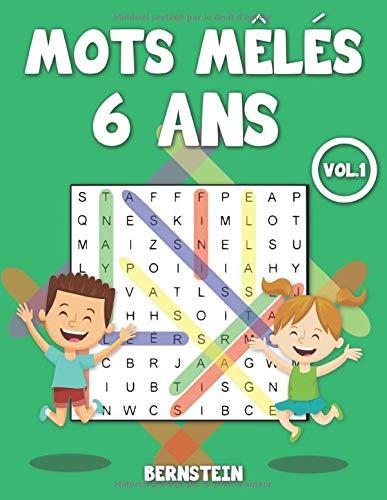 Mots mêlés 6 ans: 200 grilles pour enfants - avec solutions - entraîne la mémoire et la logique Vol 1
