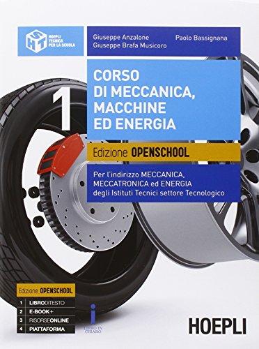 Corso di meccanica, macchine ed energia. Ediz. openschool. Per l'indirizzo meccanica, meccatronica ed energia degli Istituti tecnici settore tecnologico (Vol. 1)