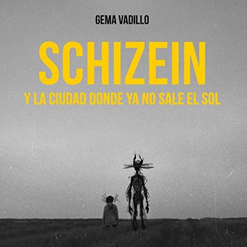 Schizein y la ciudad donde ya no sale el sol cover art