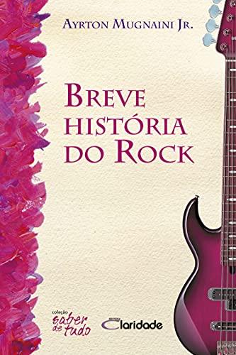 Breve história do rock (Saber de tudo) (Portuguese Edition)