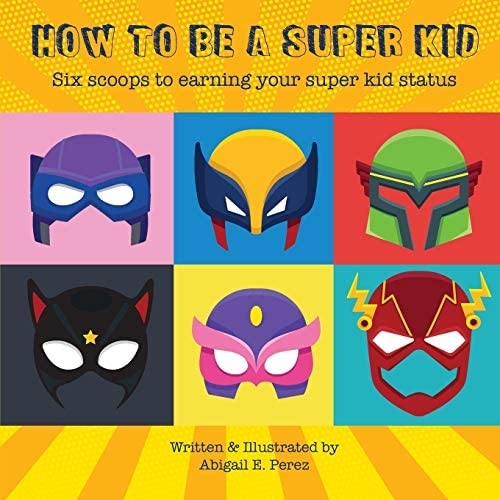 How to Be a Super Kid Six Scoops to Earning Your Super Kid Status Volume 1 product image