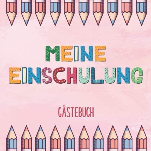Meine Einschulung Gästebuch: Buntes Erinnerungsalbum für den Schulanfang für Mädchen |...