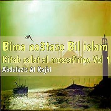 Bima na3tazo Bil islam Vol 1 (Kitab salat al mossafirine)