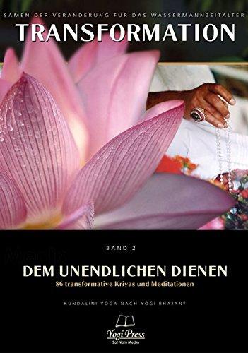 Transformation, Band 2: Dem Unendlichen dienen - 86 transformative Kundalini Yoga Kriyas & Meditationen