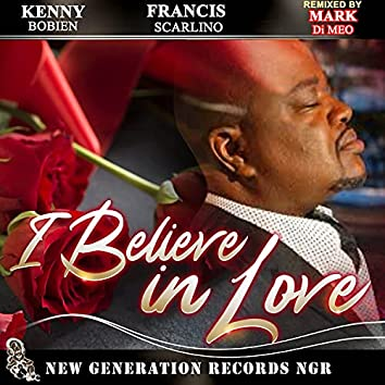 I Believe In Love (Mark Di Meo Remixes)
