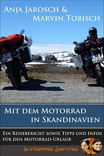 Mit dem Motorrad in Skandinavien: Ein Reisebericht sowie Tipps und Infos für den Motorradurlaub