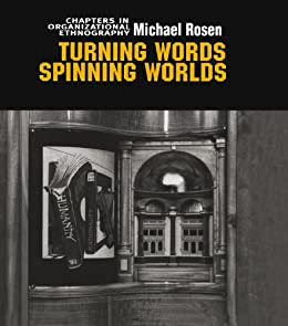 Turning Words, Spinning Worlds: Chapter in Organizational ...