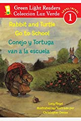 Rabbit and Turtle Go To School/Conejo y tortuga van a la escuela (Green Light Readers Level 1) (Spanish and English Edition) Paperback