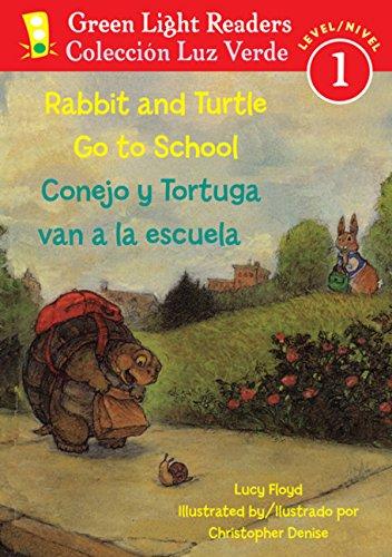 Rabbit and Turtle Go To School/Conejo y tortuga van a la escuela (Green Light Readers Level 1) (Spanish and English Edition)